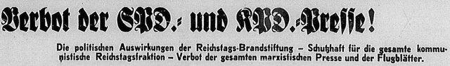 """Zudem wurden kommunistische und sozialdemokratische Zeitungen verboten. Der Wahlkampf für die Reichstagswahl war also somit stark eingeschränkt und man brachte sich in Gefahr, wenn man für eine der beiden Parteien auf irgendeine Weise """"Werbung"""" machte."""