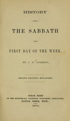 "Publicación de ""History of the Sabbath and First Day of the Week"""