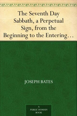 "Publicación de ""The Seventh Day Sabbath: A Perpetual Sign from the Beginning to the Entering Into the Gates"""