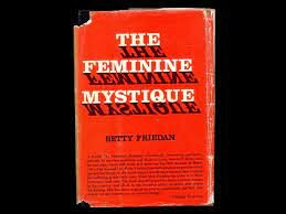 •	The Feminine Mystique (1963)