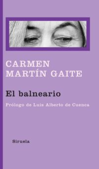 """El balneario"" Carmen Martín Gaite"