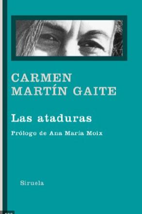 """""""Las ataduras"""" de Carmen Martín Gaite"""