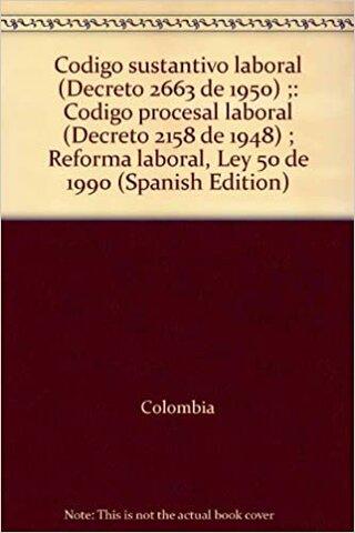 Código Sustantivo del Trabajo. (Colombia)