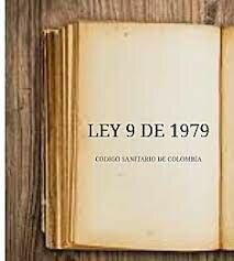 Ley 9 Llamada Código Sanitario Nacional. (Colombia)