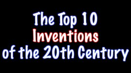 Most Important Inventions of the 20th Century timeline