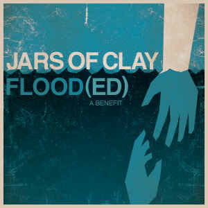 """""""Flood"""" by Jars of Clay"""