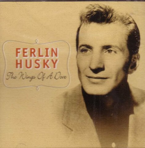 """""""Wings of a Dove"""" by Ferlin Husky"""