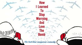 Dr. Strangelove or: How I Learned to Stop Worrying and Love The Bomb. timeline