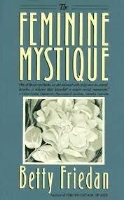 •The Feminine Mystique