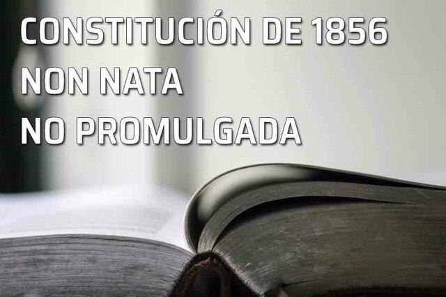 Constitución 1856 no promulgada.