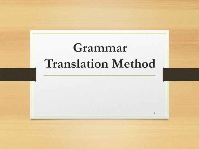 (GTM) GRAMMAR-TRANSLATION METHOD