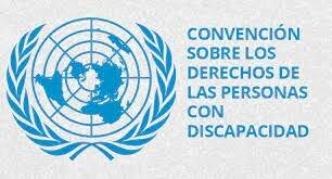 Convención de las Personas con Discapacidad – ONU