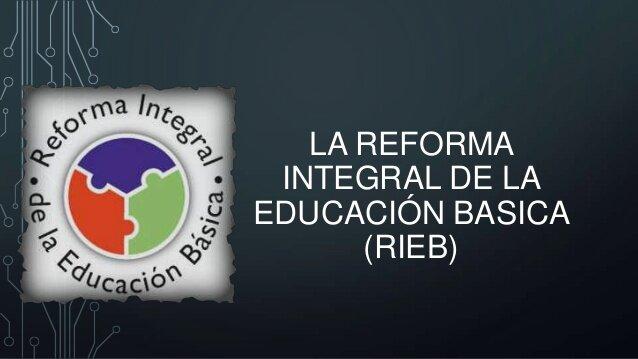 modificaciones a la Reforma Integral de la Educación Básica (RIEB)