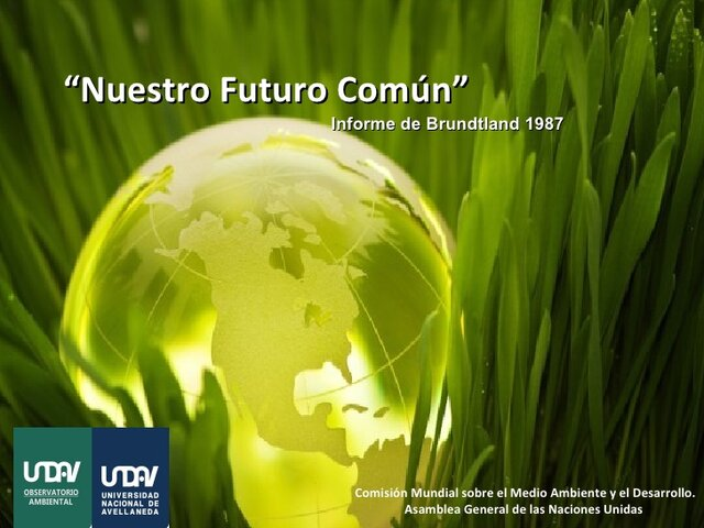 """La ONU publica """"Nuestro Futuro Común""""."""
