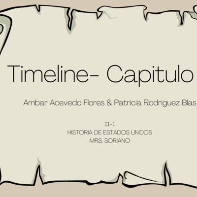 Timeline- Capitulo 7, Ambar Acevedo & Patricia Rodriguez
