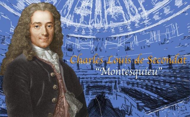 Montesquieu propuso una nueva división de poderes del Estado