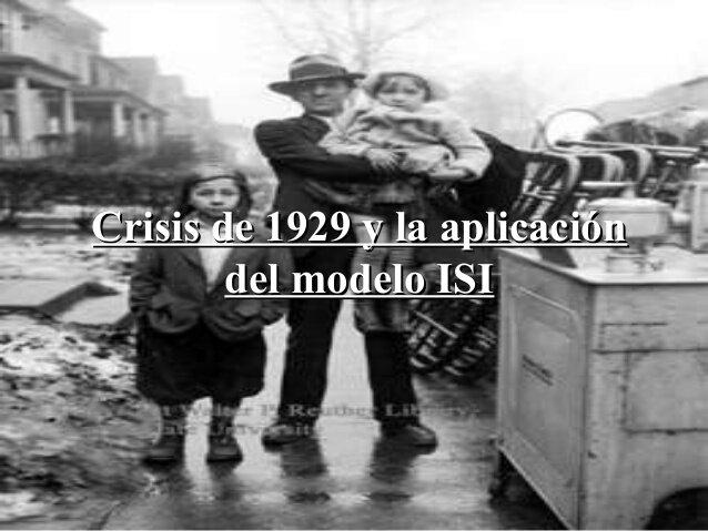 CRISIS 1930 - INICIO ISI (1930-1958)