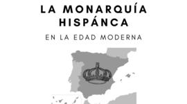 LA MONARQUÍA HISPÁNICA DURANTE LA EDAD MODERNA timeline