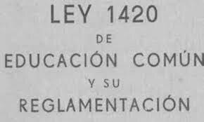 1884 - LEY DE EDUCACIOM COMUN 1420