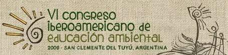 Sexta Congreso Iberoamericano de Educación Ambiental