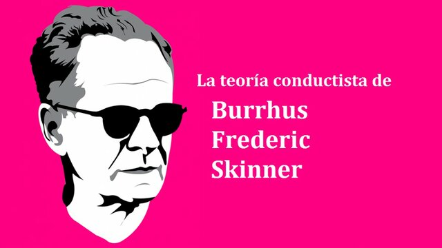 Desde el Conductismo: Skinner