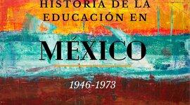 La Educación en México (1946-1973) timeline
