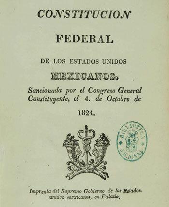 1824 - Constitución Federal de los Estados Unidos Mexicanos.