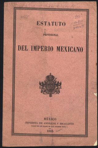 1857 -  1865. Estatuto provisional del Imperio Mexicano