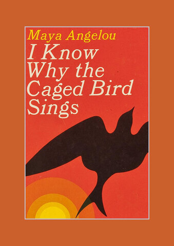 """Maya Angelou. """"I Know Why the Caged Bird Sings."""""""