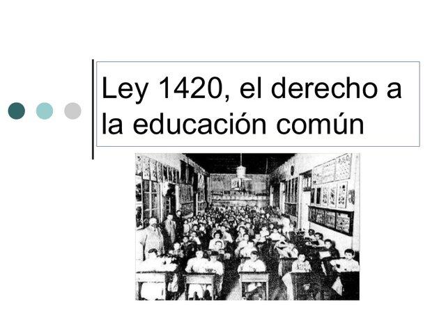 Sanción de la Ley 1420
