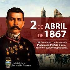 Aniversario de la Toma de Puebla por las tropas republicanas de Porfirio Díaz que combatían contra el Imperio de Maximiliano.