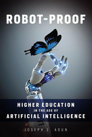 Joseph Aoun (2017) y su libro Robot-Proof