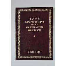 Acta Constitutiva de la Federación Mexicana.