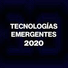 10 TECNOLOGÍAS EMERGENTES PARA EL 2020