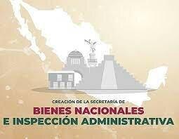 Se crea la Secretaría de  Bienes nacionales e Inspección Administrativa,