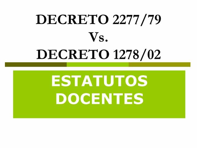 Decreto 1278 /2002 Segundo estatuto del docente
