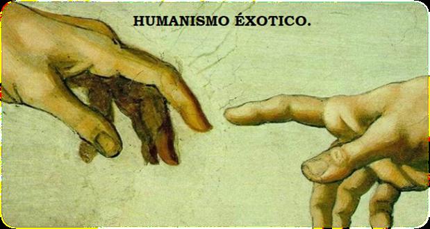 HUMANISMO EXÓTICO (1600).