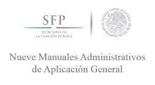 Se elaboraron los llamados  Manuales Administrativos de Aplicación General.