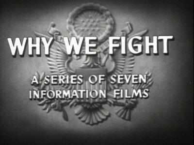 Why We Fight (Por qué luchamos) por Frank Capra.