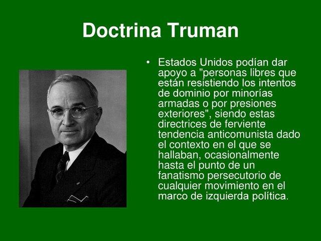 Doctrina Truman (apoyo a los anticomunistas en todo el mundo)