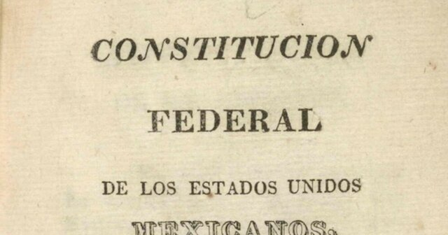 La primera Constitución de México es la de 1824
