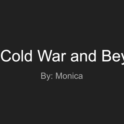 Cold War and Beyond by Monica Davila timeline