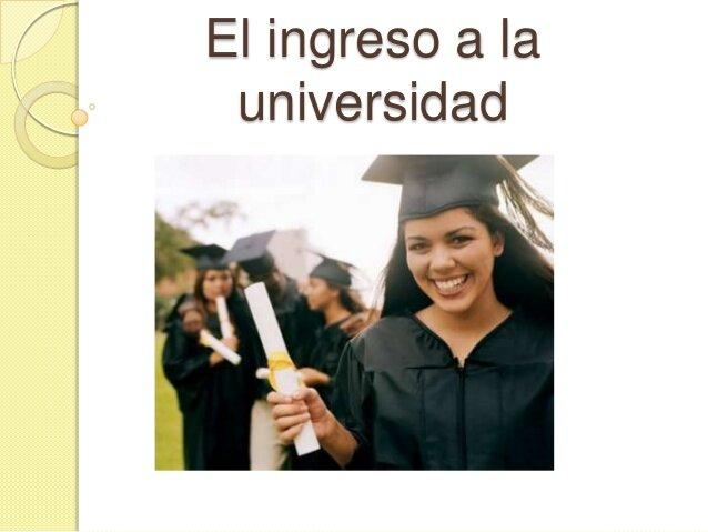 INGRESO A LA UNIVERSIDAD