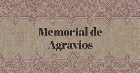 Lectura del Memorial de Agravios.