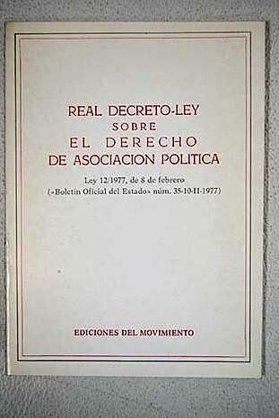 publicó un El BOE publicó el Decreto-ley en el que se regulaba el Derecho de Asociación Política