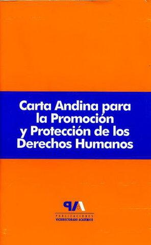 CARTA ANDINA PARA LA PROMOCIÓN Y PROTECCIÓN DE LOS DERECHOS HUMANOS