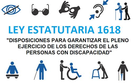 Ley 1618 de 2013, Por medio de la cual se establecen las disposiciones para garantizar el pleno ejercicio de los derechos de las personas con discapacidad.