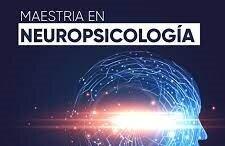 Maestría en Neuropsicología Clínica