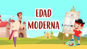 EDAD MODERNA (1492 – 1789)