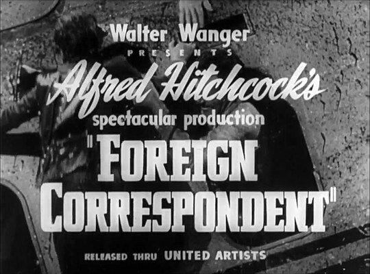 Foreign Correspondent. (Corresponsal extranjero) por Alfred Hitchcock